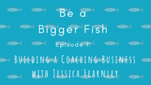 Be a Bigger Fish Episode 1 Title