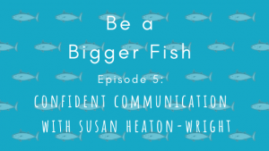 Be a bigger fish logo Guest Susan Heaton-Wright