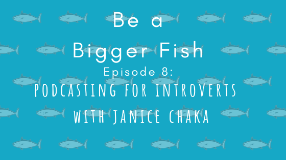 08 Podcasting for Introverts with Janice Chaka