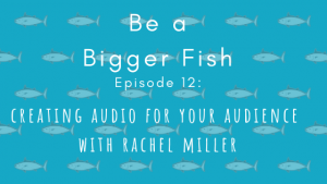 Be a Bigger Fish title, with Rachel Miller