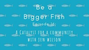 Be a Bigger Fish Episode 16 Title