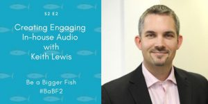 Be a Bigger Fish Title image with Keith Lewis