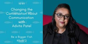 Be a Bigger Fish Title Image with Advita Patel
